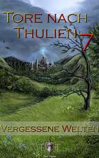 Tore nach Thulien VII: Vergessene Welten (Wilderland)